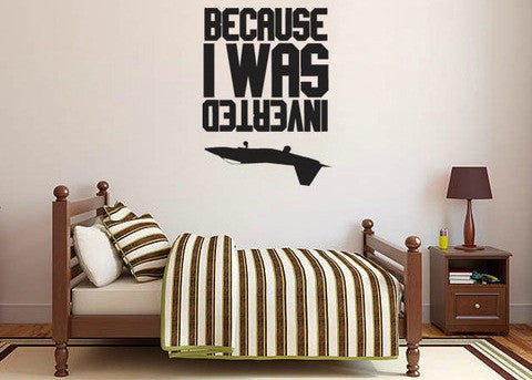Top Gun Inspired Because I Was Inverted Vinyl Wall Decal Sticker