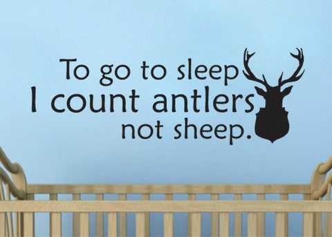 To go to sleep I count antlers not sheep wall decal vinyl sticker