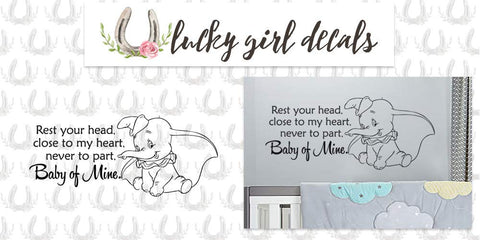 "Dumbo Lullaby Rest Your Head Close To My Heart Never To Part Baby Of Mine Wall Decal Sticker 28.8""W By 12.5""H"