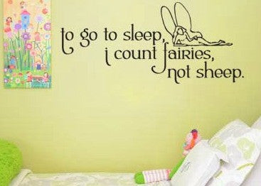 "To Go To Sleep I Count Fairies Not Sheep Wall Decal Sticker 39""w x 12""h"