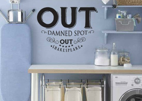 "Out Damned Spot Out Shakespeare Fun For Your Laundry Room Wall Decal Sticker 17.5w x 13""h"