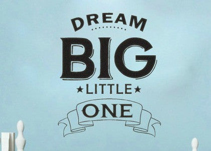 "Dream Big Little One Baby Nursery Childs Room Wall Decal Sticker 23""W x 27.8""H"
