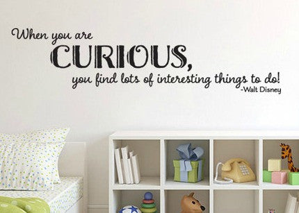 "When You Are Curious You Find Lots Of Interesting Things To Do Wall Decal Sticker 42""w x 11""h"