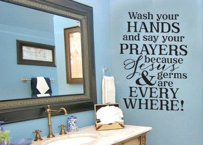 "Wash Your Hands Say Your Prayers Jesus And Germs Are Everywhere Wall Decal Sticker 13.25""w x 20""h"