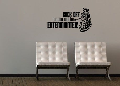 Dr. Who Dalek Back Off Exterminated Wall Decal Parody