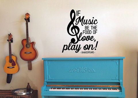 "If Music Be The Food Of Love Play On Shakespeare Wall Decal Sticker 18.7""W X 21""H"