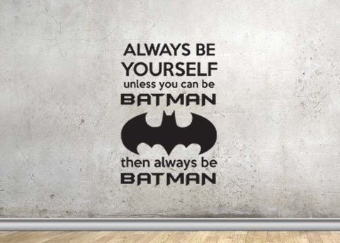 "Always Be Yourself Unless You Can Be Batman Wall Decal Sticker 12"" W x 17.8"" H"