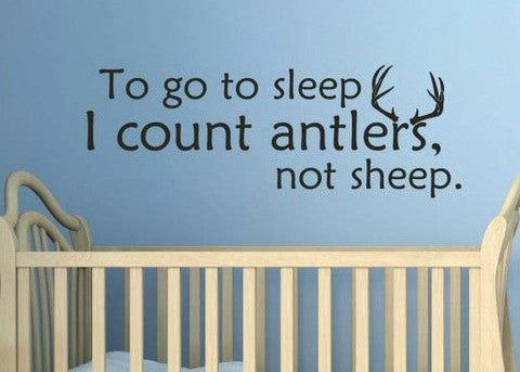 "To Go To Sleep I Count Antlers Not Sheep Wall Decal Sticker 34""w x 12""h"