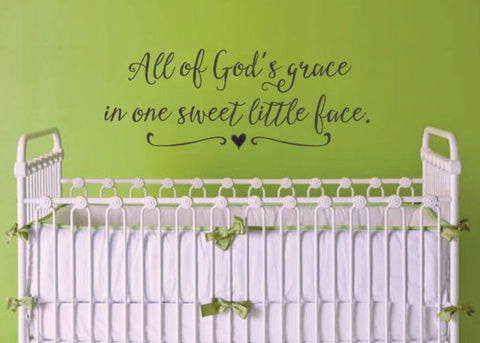 "All Of Gods Grace In One Sweet Little Face For Baby Nursery Wall Decal Sticker 32"" W x 12.25"" H"