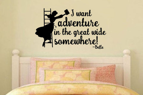 "Beauty And The Beast I Want Adventure In The Great Wide Somewhere Wall Decal 20.20"" W x 12.5"" H"