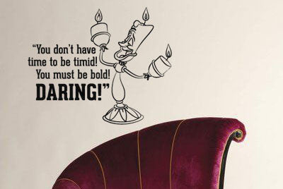 "Beauty And The Beast Lumiere You Must Be Bold Daring Wall Decal Sticker 15.25"" W x 12.5"" H"
