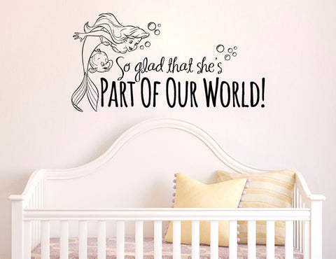 "The Little Mermaid Part Of Our World Wall Decal Sticker 23.5""w x 12""h"