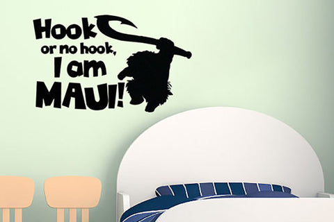 "Moana Hook Or No Hook I Am Maui Wall Decal Sticker 19.5""w x 12""h"