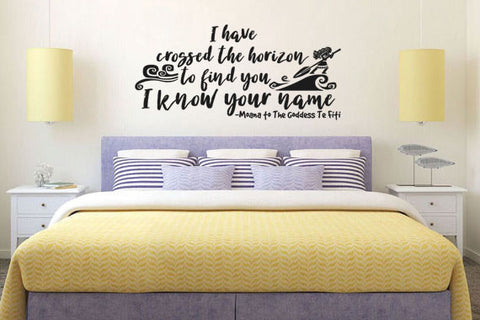 "I Have Crossed The Horizon To Find You I Know Your Name Te Fiti Moana Wall Decal Sticker 25.8""w x 12""h"