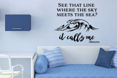 "Moana See That Line Where The Sky Meets The Sea It Calls Me Wall Decal Sticker 12""w x 13.6""h"