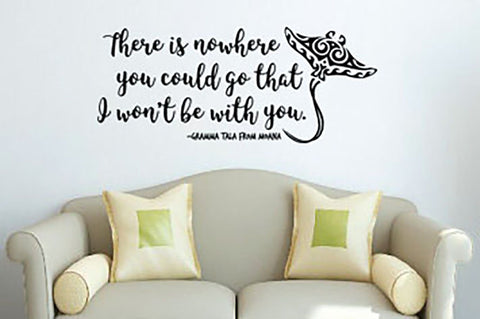 "Moana Nowhere You Could Go That I Won't Be With You Gramma Tala Wall Decal Sticker 28.8""w x 12""h"