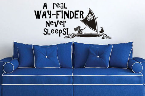 A Real Way-finder Never Sleeps