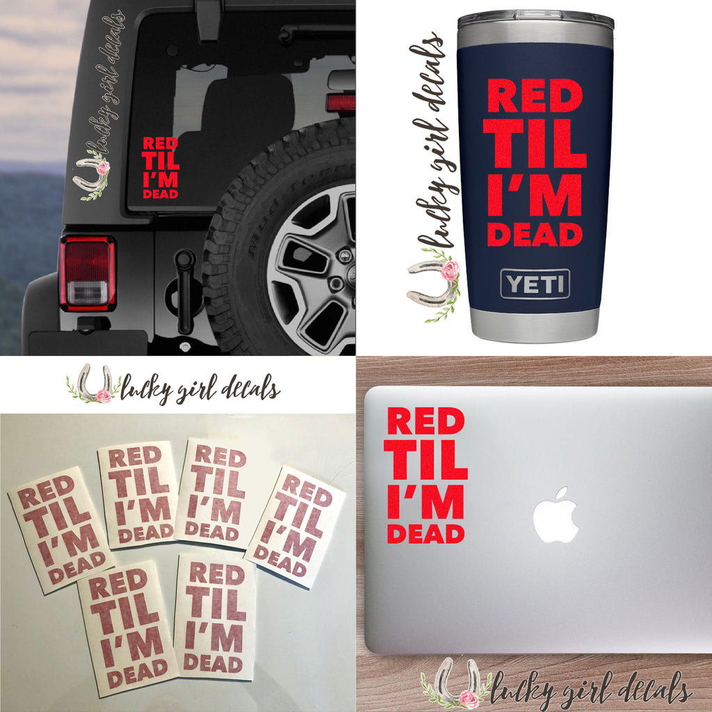 "Red Til I'm Dead Car Laptop Yet Mug Decal Republican Conservative Trump Decal Sticker 3.5""w x 6""h (2 for the price of 1)"