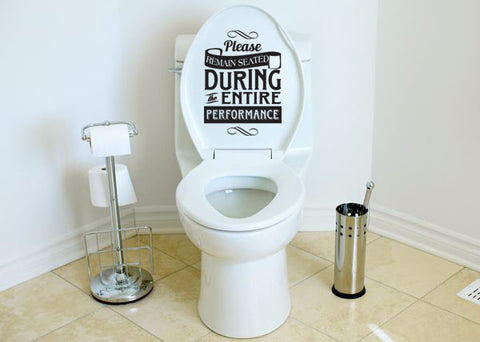 "Please Remain Seated Toilet Decal Sticker 8""h x 6""w"