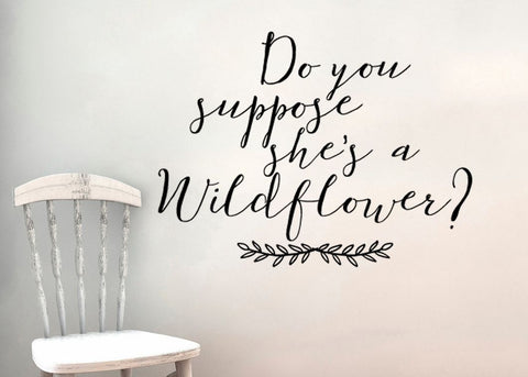 Do You Suppose She's A Wildflower Wall Decal Alice In Wonderland
