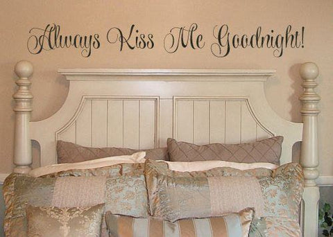 "Always Kiss Me Goodnight Wall Decal Sticker 48""W by 6""H"