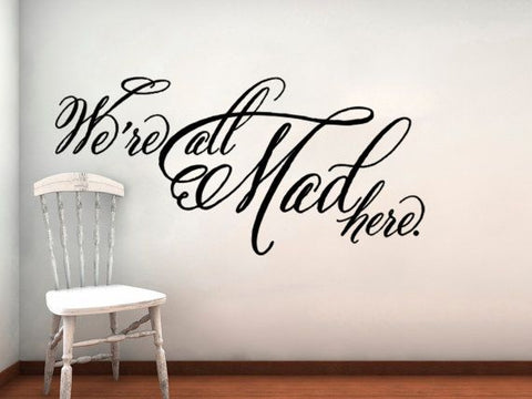 Alice In Wonderland We're All Mad Here Wall Decal Cheshire Cat
