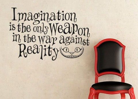 Alice In Wonderland Imagination Is The Only Weapon In The War Against Reality Wall Decal