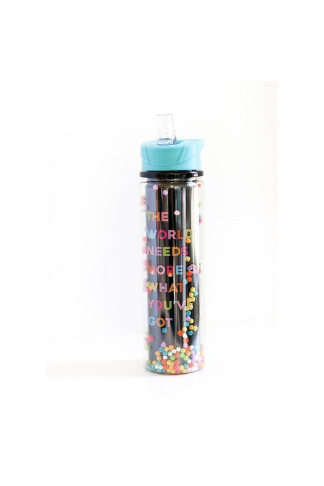 Water Bottle - The World Needs More Of What You've Got