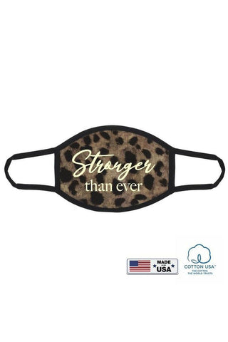 Stronger Than Ever Face Mask