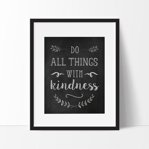 Do all things with kindness - Printable Haven Wall Art