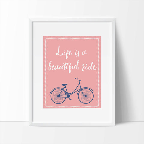 Life is a beautiful ride - Printable Haven wall art