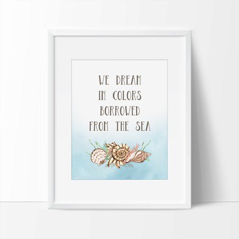 We Dream in Colors Inspired by the Sea Printable Wall Art - Printable Haven
