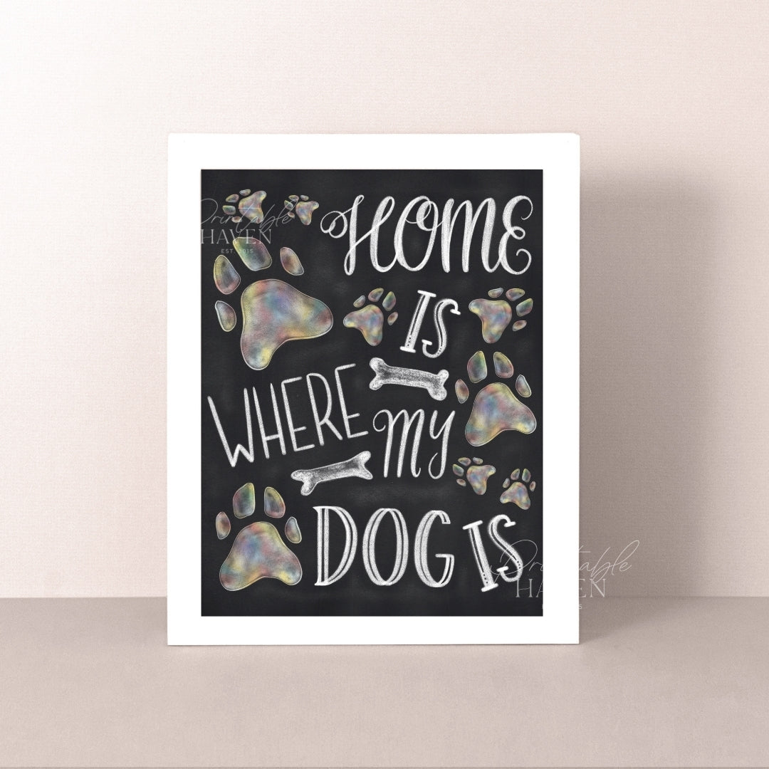 Chalkboard Home is Where My Dog is Dog Lover Art Print