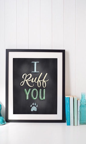 Chalkboard I Ruff You Dog Lover Art Print - PrintableHaven  - 3