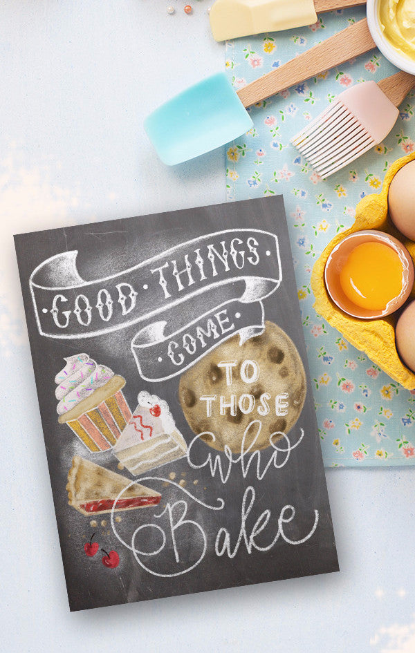Chalkboard Good Things Come to those who Bake Art Print