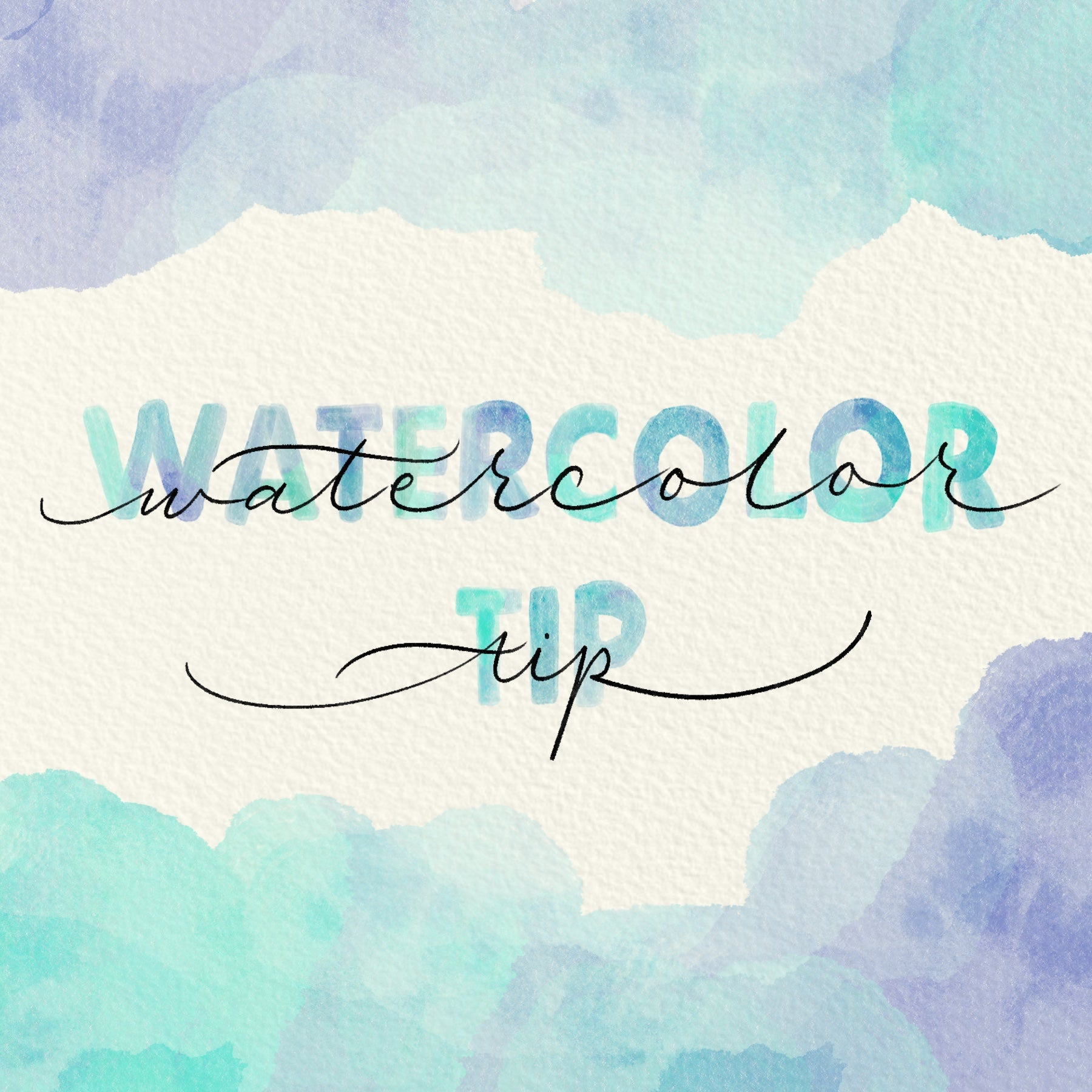 Watercolor Tip