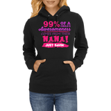 99% Of A Childs Awesomeness Come From Their Nana Just Sayin - Discount Store Pro - 4