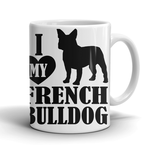 I Love My French Bull Dog Coffee Mug