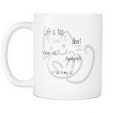Life is Too Short White Mug