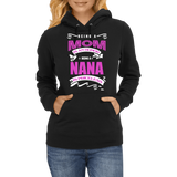 BEING A MOM IS AN HONOR BEING A NANA IS PRICELESS  - Hoodie