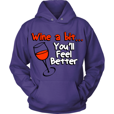 Wine a Bit... You'll Feel Better Hoodie