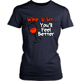 Wine a Bit... You'll Feel Better Tee