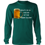 Beauty Is In the Eye of The Beer Holder - Wht Logo Long Sleeve