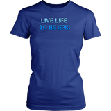 Live Life To Be Epic Woman's Tee