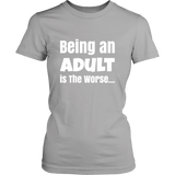Being An Adult is The Worse Woman's White Letter Tee