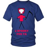 Designs by Clayton - 2 Spooky for Ya T-shirt
