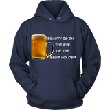 Beauty Is In The Eye of The Beer Holder - Wht Logo Hoodie