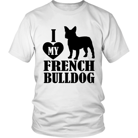 I Love My French Bulldog Unisex Tee