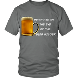 Beauty Is In The Eye Of The Beer Holder - Wht Logo Tee