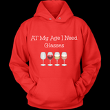 At My Age I Need Glasses Wine Tee